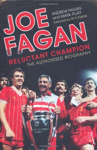 Joe Fagan: The Authorised Biography