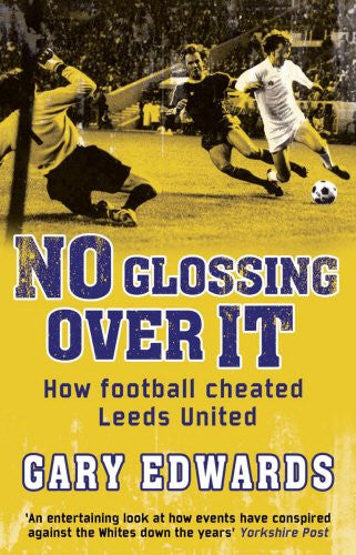 No Glossing Over It: How Football Cheated Leeds United
