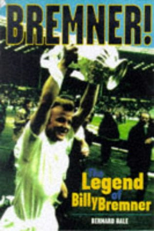 Bremner!: The Legend of Billy Bremner