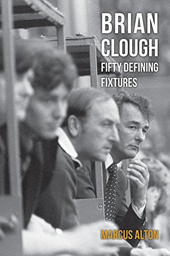 Brian Clough Fifty Defining Fixtures