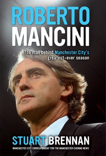 Roberto Mancini: The Man Behind Manchester City's Greatest-Ever Season