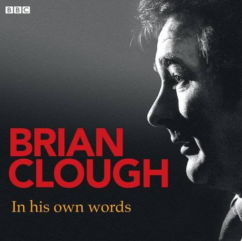 Brian Clough In His Own Words (In Their Own Words)