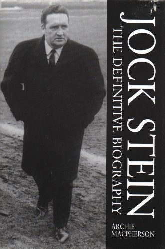 Jock Stein: The Definitive Biography