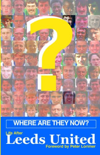 Where Are They Now? Life After Leeds United