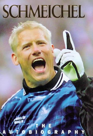 Schmeichel: The Autobiography