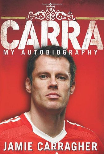 Jamie Carragher - My Autobiography
