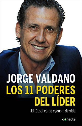 Los 11 poderes del líder / The 11 Powers of The Leader: El fútbol como escuela de vida / Soccer as a school of life (Spanish Edition)