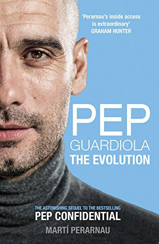 Pep Guardiola: The Evolution