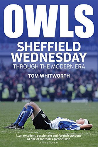 Owls: Sheffield Wednesday Through the Modern Era
