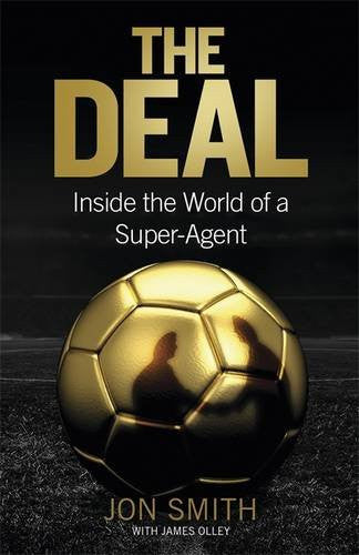 The Deal: Inside the World of a Football Agent
