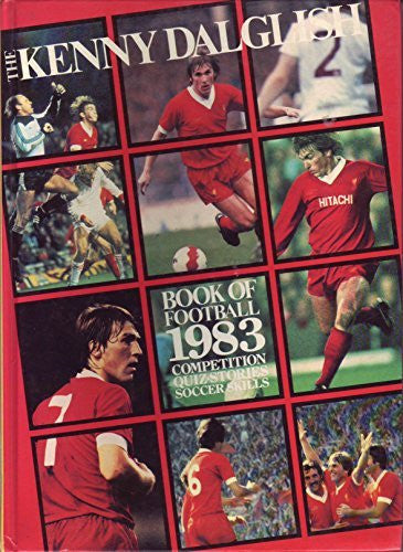 The Kenny Dalglish Book of Football 1983 Competition Quiz Stories Soccer Skills