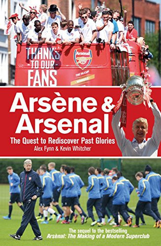 Arsene & Arsenal: The Quest to Rediscover Past Glories