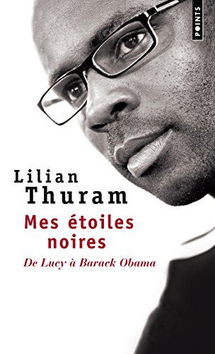 Mes Etoiles Noires : de Lucy A Barack Obama (French Edition)