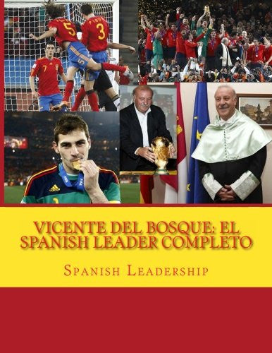 Vicente del Bosque: El  Spanish Leader completo (Spanish Edition)