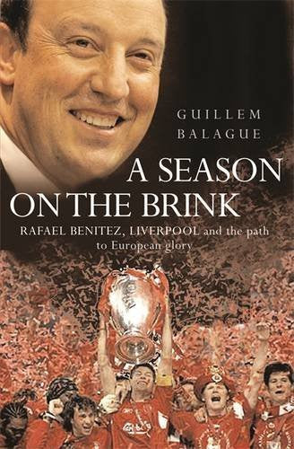A Season on the Brink: Rafael Benitez, Liverpool and the Path to European Glory
