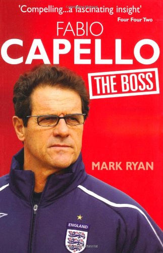 Fabio Capello: The Boss