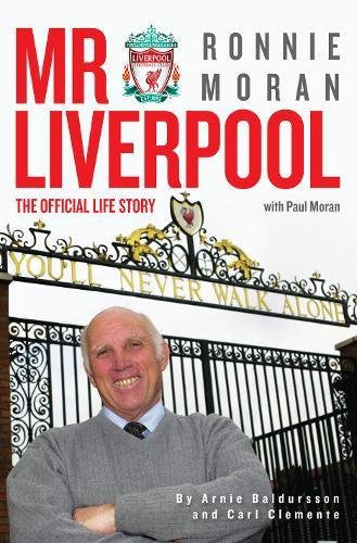 Mr Liverpool: Ronnie Moran: The Official Life Story