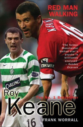 Roy Keane: Red Man Walking by Frank Worrall