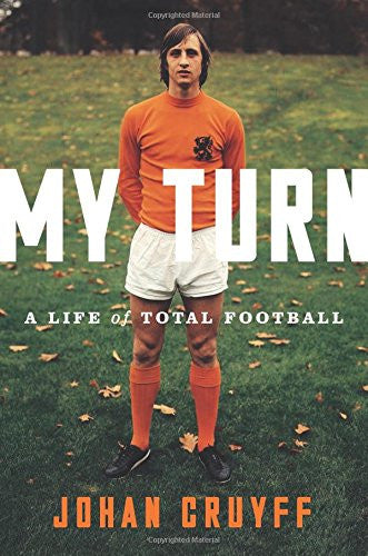 My Turn: A Life of Total Football (HardCover)