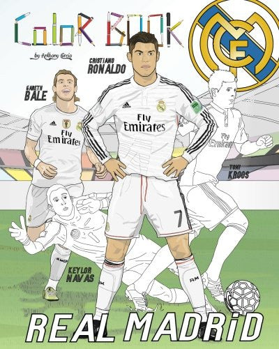 Cristiano Ronaldo, Gareth Bale and Real Madrid: Coloring Book for Kids