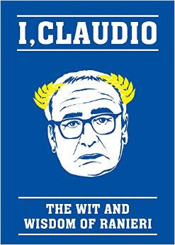 I, Claudio: The Wit and Wisdom of Ranieri