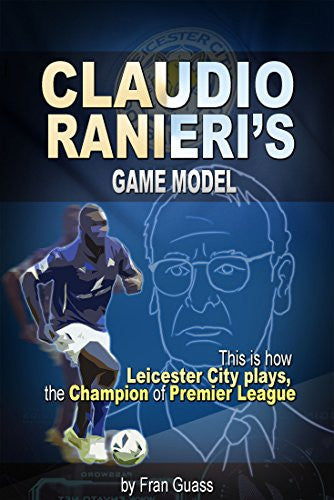 Claudio Ranieri's Leicester City Game Model
