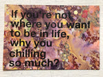 If You're Not Where You Want To Be...