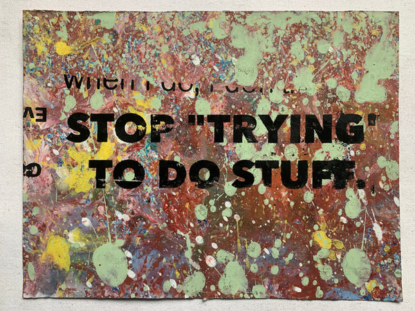 Stop Trying To Do Stuff (medium)