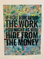 If You Run From The Work (medium)