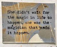 She Didn't Wait For The Magic In Her Life To Happen.. (medium)
