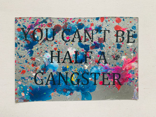 You Can't Be Half a Gangster