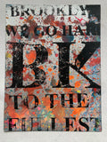 We Go Hard BK To The Fullest / Jay Z / Notorious BIG (medium) - Brooklyn NYC