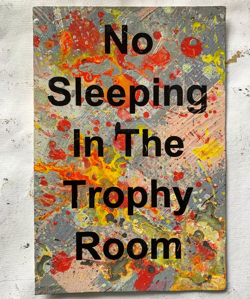 No Sleeping in the Trophy Room