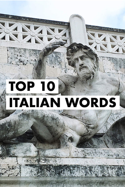 Top 10 Italian words to get you in the mood for your Italy trip
