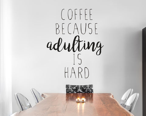 Coffee Because Adulting Is Hard Wall Decal