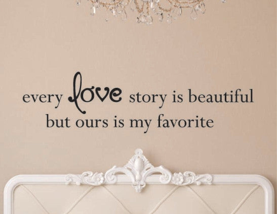 every love story is beautiful wall decal - wall quote decals