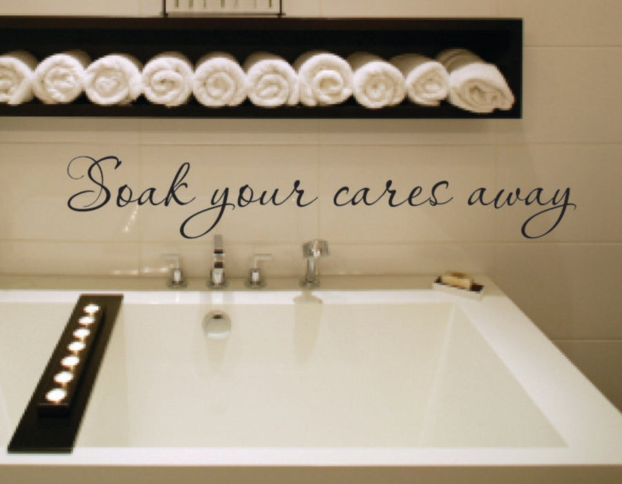 Soak your cares away decal
