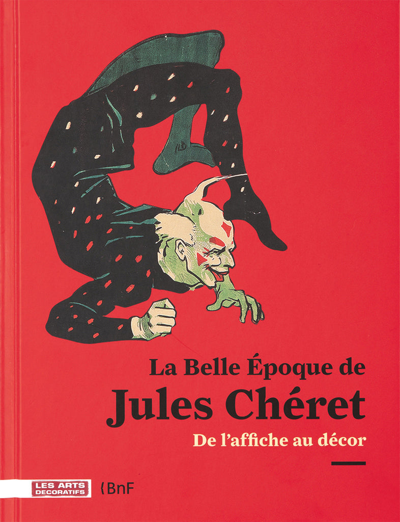 La Belle Epoque de Jules Cheret: Catalogue Raisonne