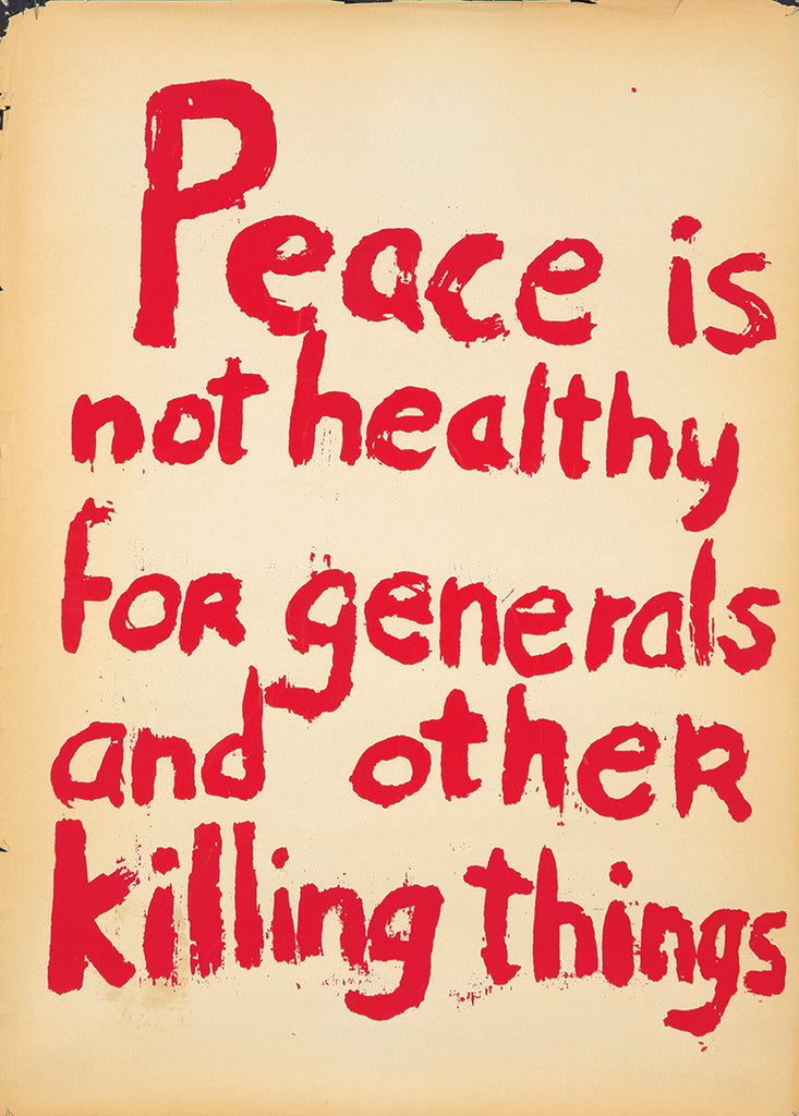 RISD screenprint: Peace is not healthy for generals and other killing things