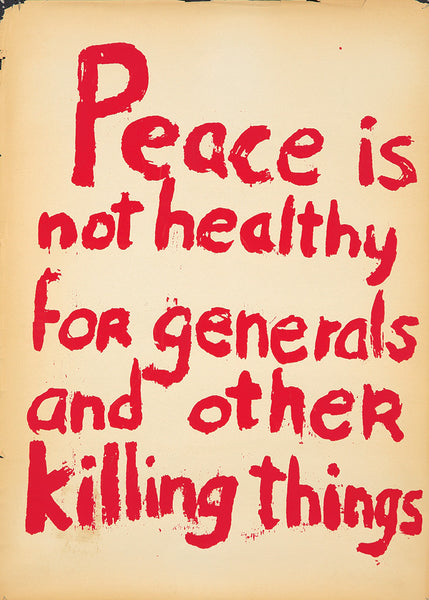 Anti-Vietnam: Silk-Screened Poster: Peace is not healthy for generals and other killing things