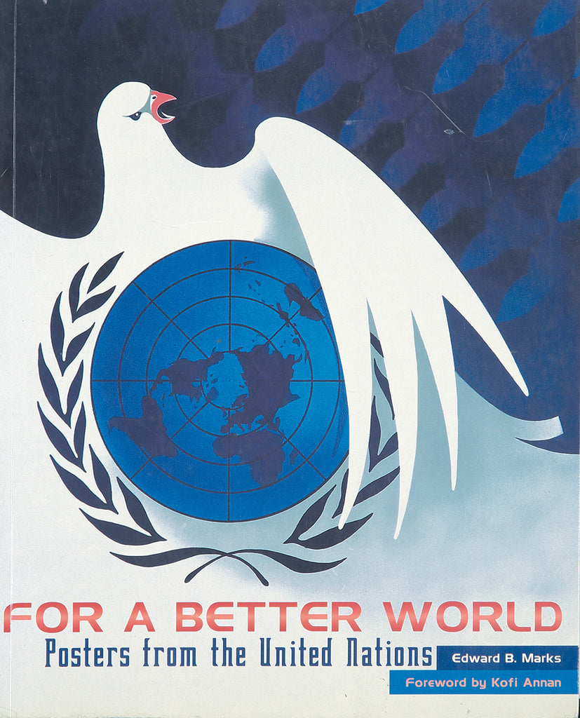 For A Better World: United Nations Posters