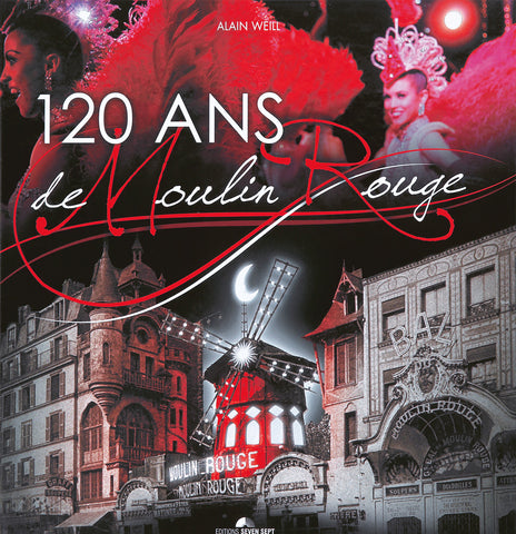 120 Ans de Moulin Rouge