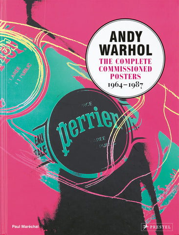 Andy Warhol: The Complete Commissioned Posters 1964-1987