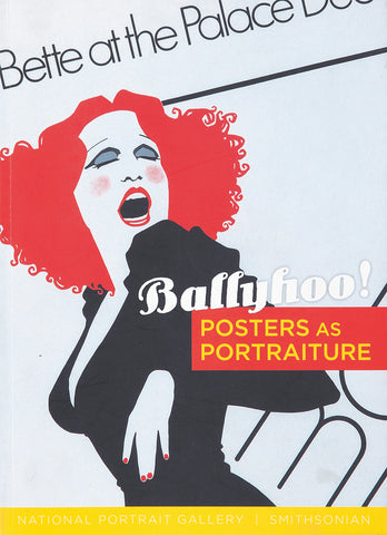 Ballyhoo/Posters as Portraiture National Portrait Gallery/Smithsonian