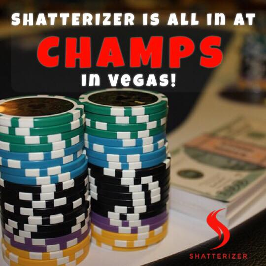 "Shatterizer is ""ALL IN"" at CHAMPS Trade Show, Las Vegas, Feb 19 – 21!"