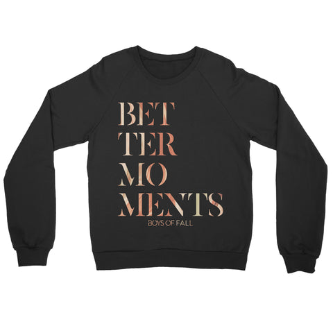 "Boys Of Fall ""Better Moments"" Crewneck Sweatshirt - MEDIUM"