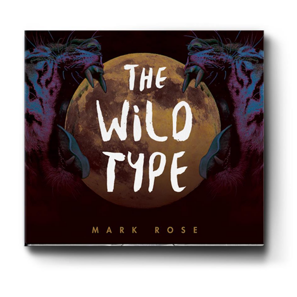"Mark Rose ""The Wild Type"" CD"