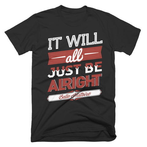 "Belle Histoire ""Be Alright"" T-Shirt"