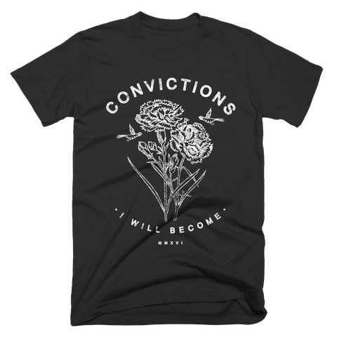 "Convictions ""I Will Become"" T-Shirt (Black Friday)"