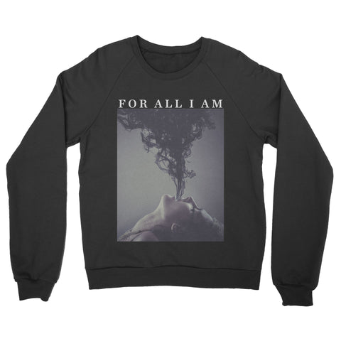 "For All I Am ""Album Art"" Crewneck Sweatshirt"